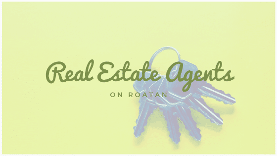 Real Estate Agents on Roatan