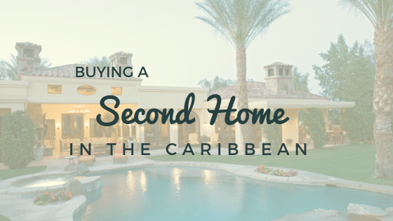 Buying a Second Home Caribbean 2