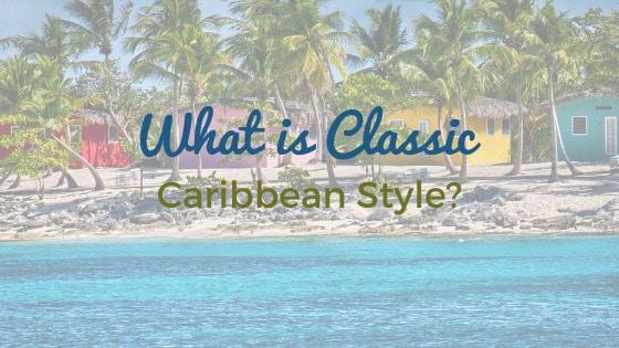Roatan Real Estate_Classic Caribbean Style