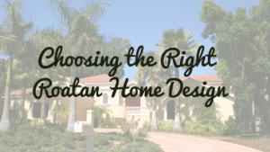 Roatan Home Design