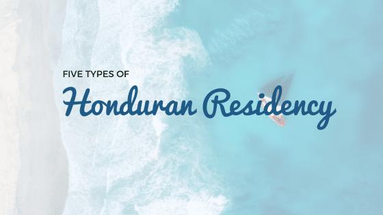 types of honduran residency